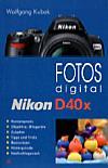 """Vorderseite von """"Fotos digital – Nikon D40x"""" [Foto: Foto: MediaNord]"""