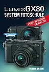 Panasonic Lumix GX80 System Fotoschule