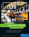 Lightroom Classic – Schritt für Schritt zu perfekten Fotos