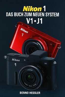 Nikon 1 – Das Buch zum neuen System