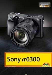 Sony Alpha 6300 – Das Kamerabuch. [Foto: Markt+Technik]