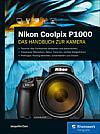 Nikon Coolpix P1000 – Das Handbuch zur Kamera