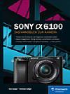 Sony Alpha 6100 – Das Handbuch zur Kamera
