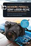 Bessere Fotos mit der Sony Alpha 6000-Reihe