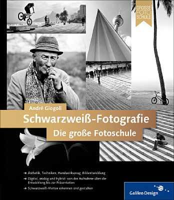 André Giogoli: Schwarzweiß-Fotografie – Die große Fotoschule [Foto: Galileo Press]