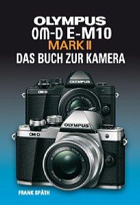 Olympus OM-D E-M10 Mark II - Das Buch zur Kamera. [Foto: Point of Sale Verlag]
