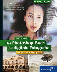 Das Photoshop-Buch für digitale Fotografie – Aktuell zu Photoshop CS3. [Foto: Rheinwerk Verlag (Galileo Press)]