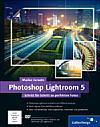 Photoshop Lightroom 5 – Schritt für Schritt zu perfekten Fotos