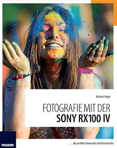 Franzis 'Fotografie mit der Sony RX100 IV'. [Foto: Franzis]