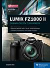 Lumix FZ1000 II – Das Handbuch zur Kamera