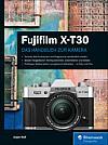 Fujifilm X-T30 – Das Handbuch zur Kamera