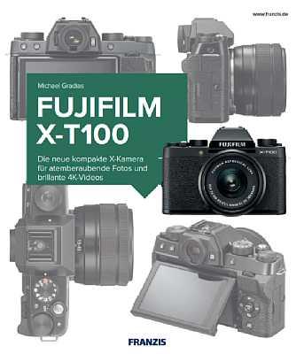 Fujifilm X-T100 - Das Kamerabuch. [Foto: Franzis]