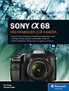 Sony Alpha 68 – Das Handbuch zur Kamera