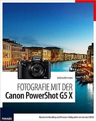 Fotografie mit der Canon PowerShot G5 X. [Foto: Franzis]
