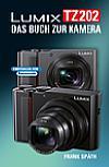 Lumix TZ202 – Das Buch zur Kamera
